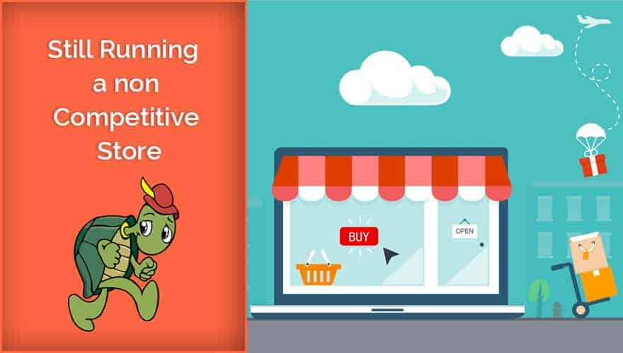 Still Running a non-competitive store – Get Online Sell Online